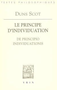 Le principe d'individuation = De principio individuationis