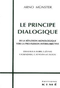 Le principe dialogique : essai sur M. Buber, E. Levinas, Rosensweig, G. Scholem