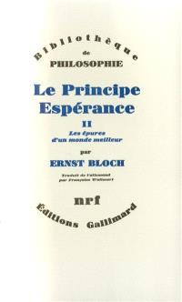 Le principe espérance. Volume 2, Les épures d'un monde meilleur