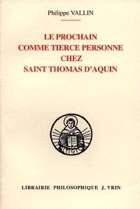 Le prochain comme tierce personne dans la théologie de la création chez saint Thomas d'Aquin