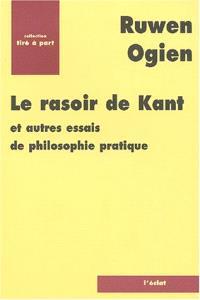 Le rasoir de Kant : et autres essais de philosophie pratique