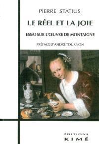 Le réel et la joie, essai sur l'oeuvre de Montaigne