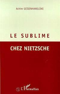 Le sublime chez Nietzsche