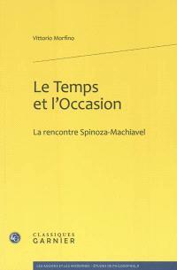 Le temps et l'occasion : la rencontre Spinoza-Machiavel