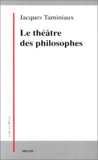 Le théâtre des philosophes : la tragédie, l'être, l'action