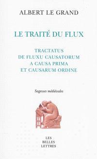 Le traité du flux = Tractatus de fluxu causatorum a causa prima et causarum ordine