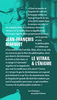 Le vitrail & l'énigme : dialogue avec Philippe Soual