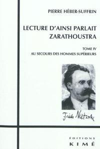Lecture d'Ainsi parlait Zarathoustra. Volume 4, Au secours des hommes supérieurs
