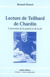 Lecture de Teilhard de Chardin : l'ouverture de la pensée et de la foi