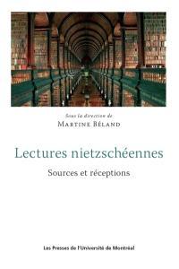 Lectures nietzschéennes  : sources et réceptions