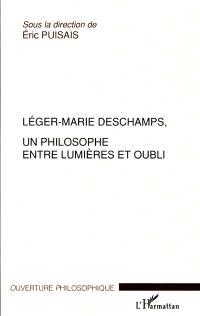 Léger-Marie Deschamps, un philosophe entre Lumières et oubli
