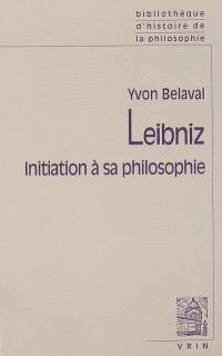 Leibniz : initiation à sa philosophie