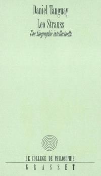 Leo Strauss : une biographie intellectuelle