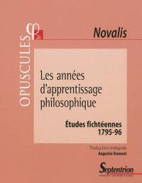 Les années d'apprentissage philosophique : études fichtéennes, 1795-96