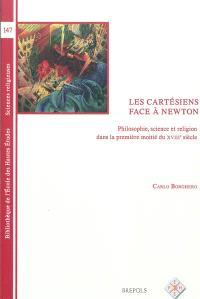 Les cartésiens face à Newton : philosophie, science et religion dans la première moitié du XVIIIe siècle