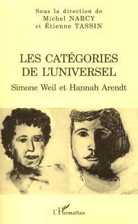Les catégories de l'universel : Simone Weil et Hannah Arendt
