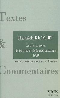 Les deux voies de la théorie de la connaissance : 1909. Suivi de La conscience en général : texte allemand en vis-à-vis