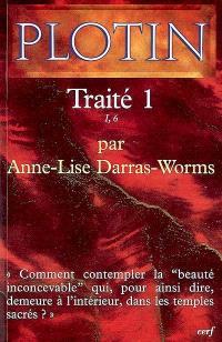 Les écrits de Plotin. Volume 2007, Traité 1 : I, 6