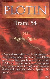 Les écrits de Plotin. Volume 2004, Traité 54 : I, 7