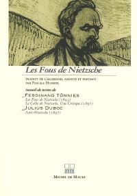 Les fous de Nietzsche : recueil de textes