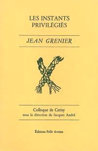 Les instants privilégiés : Jean Grenier