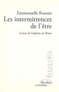 Les intermittences de l'être : lecture du Sophiste de Platon : essai