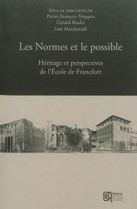 Les normes et le possible : héritage et perspectives de l'Ecole de Francfort