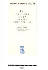 Les origines de la pensée européenne : sur le corps, l'esprit, l'âme, le monde, le temps et le destin