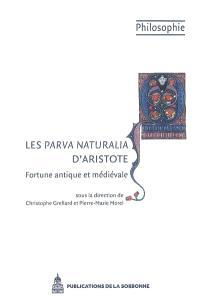Les Parva naturalia d'Aristote : fortune antique et médiévale