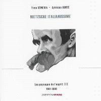 Les paysages de l'esprit. Volume 3, Nietzsche italianissime : 1881-1889