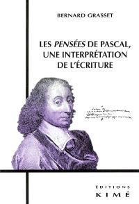 Les Pensées de Pascal : une interprétation de l'écriture