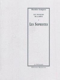 Les penseurs de la Grèce : histoire de la philosophie antique, Les sophistes : tome I, livre III, chap. V, VI, VII