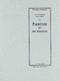 Les penseurs de la Grèce : histoire de la philosophie antique. Volume 3, Parménide et ses disciples : tome I, livre II, chap. II et III