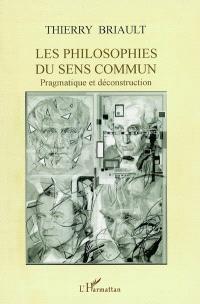 Les philosophies du sens commun : pragmatisme et déconstruction