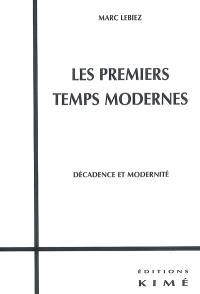 Les premiers Temps modernes : décadence et modernité