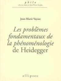 Les problèmes fondamentaux de la phénoménologie de Heidegger