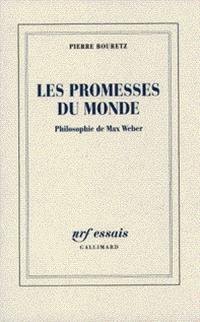 Les promesses du monde : philosophie de Max Weber