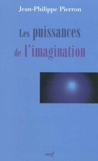 Les puissances de l'imagination : essai sur la fonction éthique de l'imagination