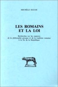 Les Romains et la loi : recherches sur les rapports de la philosophie grecque et de la tradition romaine à la fin de la République