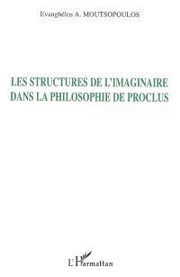 Les structures de l'imaginaire dans la philosophie de Proclus