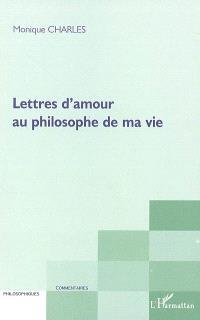 Lettres d'amour au philosophe de ma vie