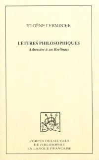 Lettres philosophiques adressées à un Berlinois