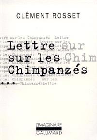 Lettres sur les chimpanzés : plaidoyer pour une humanité totale; Suivi de Essai sur Teilhard de Chardin