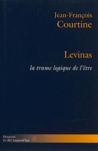 Levinas : la trame logique de l'être
