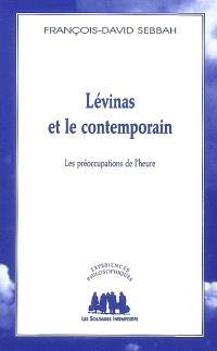 Levinas et le contemporain : les préoccupations de l'heure