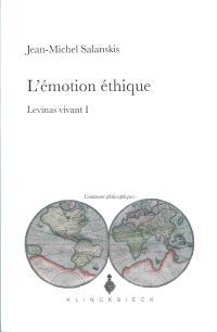 Levinas vivant. Volume 1, L'émotion éthique