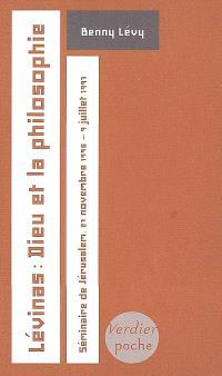 Lévinas, Dieu et la philosophie : séminaire de Jérusalem, 27 novembre 1996-9 juillet 1997