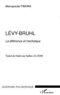 Lévy-Bruhl : la différence et l'archaïque