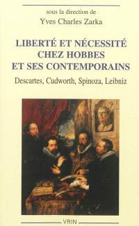 Liberté et nécessité chez Hobbes et ses contemporains : Descartes, Cudworth, Spinoza, Leibniz