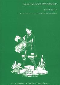 Libertinage et philosophie au XVIIe siècle. Volume 5, Les libertins et le masque : simulations et représentations